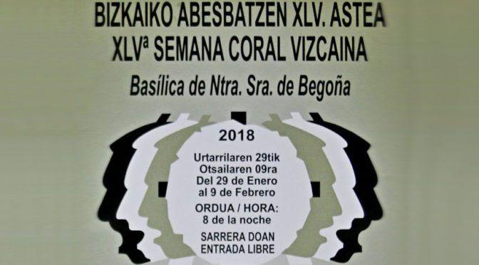 Bizkaiko Abesbatzen XLV. Astea / XLVª Semana Coral Vizcaina  – 2018