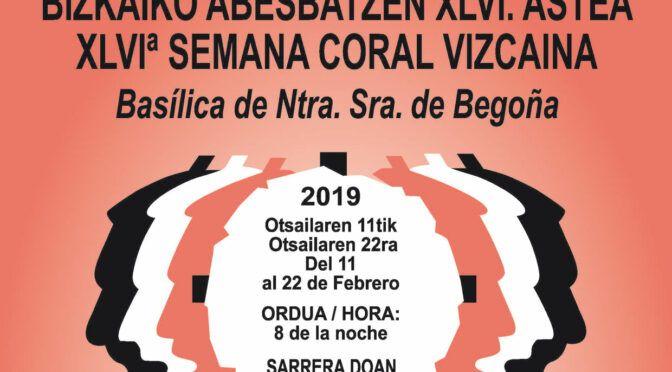 Bizkaiko Abesbatzen XLVI. Astea / XLVIª Semana Coral Vizcaina – 2019