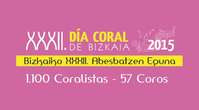 XXXII Día Coral de Bizkaia 2015 – Bizkaiko XXXII Abesbatzen Eguna