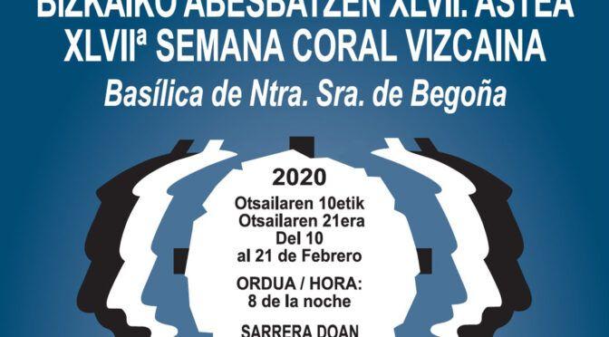 2020ko  Bizkaiko Abesbatzen XLVII. Astea – XLVII Semana Coral Vizcaína 2020
